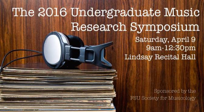 FSU Society for Musicology's 2016 Undergraduate Music Research Symposium